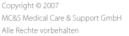 copyright 2007 >> MC&S Medical Care  & Support GmbH